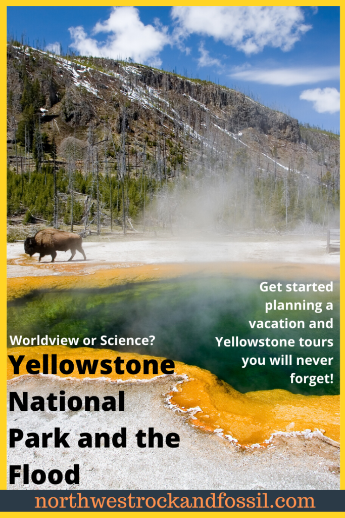 Yellowstone National Park and the Flood, Yellowstone National Park, Biblical Worldview, Global Flood, Young Earth, Creation Science, Yellowstone National Park Vacation, Yellowstone National Park Tours